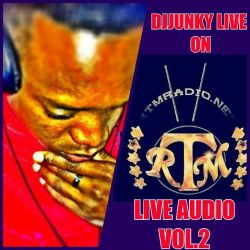 DJJUNKY LIVE ON RTMRADIO.NET LIVE AUDIO VOL.2