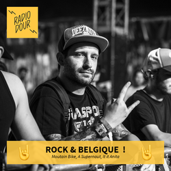 Rock & Belgique sur Radio Dour - Mountain Bike, A Supernaut, It It Anita - émission 6 juillet 2017
