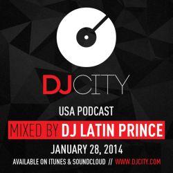 DJ Latin Prince - DJcity Podcast - 01/28/14