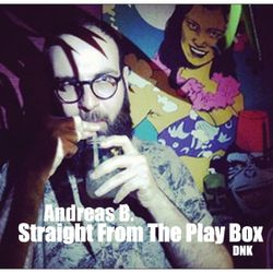 Andreas B - Straight From The Play Box