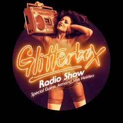 Glitterbox Radio Show 010: w/ Armand Van Helden
