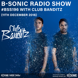 B-SONIC RADIO SHOW #196 by Club Banditz
