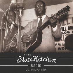 THE BLUES KITCHEN RADIO: Monday 18th Feb 2019