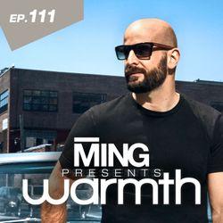 MING Presents Warmth Episode 111