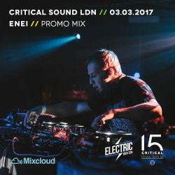 Critical Sound London [03.03.2017] - ENEI - PROMO MIX