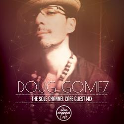 SCCGM008 - Doug Gomez - Sole Channel Cafe Guest Mix - Jan. 2017