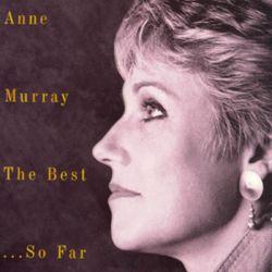 Anne Murray The best ..So Far