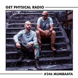 Get Physical Radio #346 (Guestmix by Mumbaata)