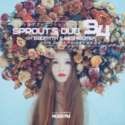 NOUS FM Podcast - sprout's dub 94 (BADMYTH & KESHIGOMU) - 23rd December 2016