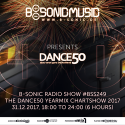 B-SONIC RADIO SHOW #249 - German Dance50 Yearmix Chartshow 2017 (6 Hours Special Edition)