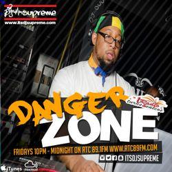 DJ Supreme presents the Danger Zone on RTC 89.1fm Episode 20 (reggae and dancehall)
