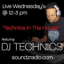 DJ Technics - In The House 3-8-2017 (SR)