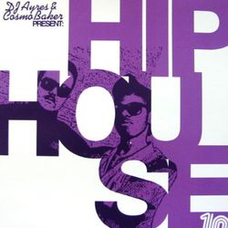 "DJ Ayres & Cosmo Baker ""Hip-House 1"""