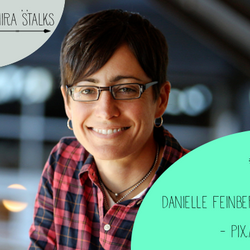#17 How Pixar makes imaginary worlds real with Danielle Feinberg