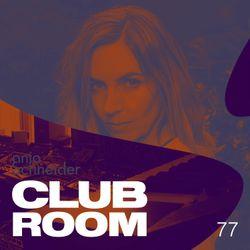 Club Room 77 with Anja Schneider