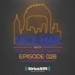 Nice Hair with The Chainsmokers 028 ft. The Him