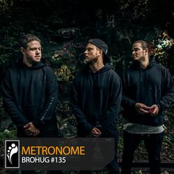 Metronome: Brohug