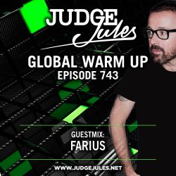 JUDGE JULES PRESENTS THE GLOBAL WARM UP EPISODE 743