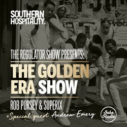 The Regulator Show - 'The Golden Era Show' - Rob Pursey & Superix + Andrew Emery