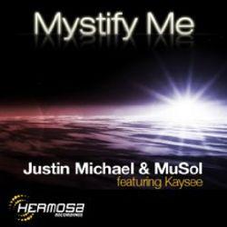 Justin Michael & MuSol feat. Kaysee - Mystify Me (MaxK. ReGroove)