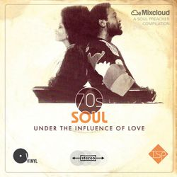 70s Soul Under The Influence Of Love