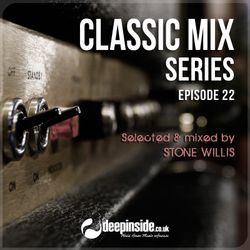 CLASSIC MIX Episode 22 mixed by Stone Willis