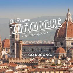 A Firenze TuttoBene w/ Go Dugong