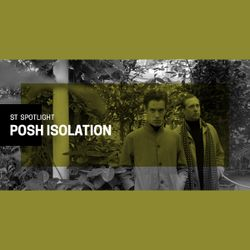 ST Spotlight - Posh Isolation