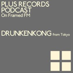 009: DRUNKEN KONG - PLUS RECORDS PODCAST [August 29, 2014]