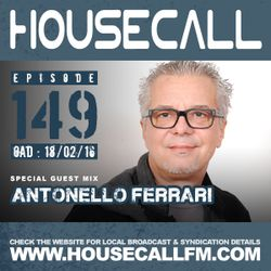 Housecall EP#149 (18/02/16) incl. a guest mix from Antonello Ferrari