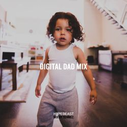 HYPEBEAST Mix: YehMe2 - Digital Dad Mix