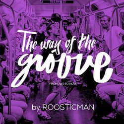The Way of the Groove by Roosticman - Funk - Soul - Jazz