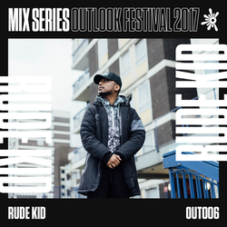 Rude Kid - Outlook 2017 Mix Series #6