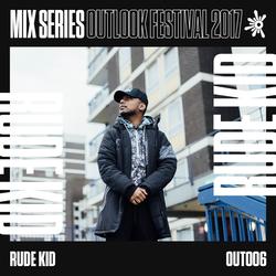 Rude Kid - Outlook 2017 Mix Series #6
