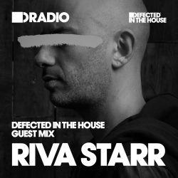Defected In The House Radio - 07.09.15 - Guest Mix Riva Starr