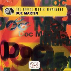 The House Music Movement - mixed by Doc Martin (1998)