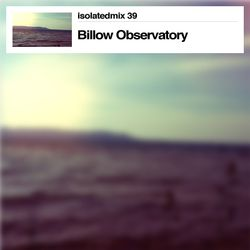 isolatedmix 39 - Billow Observatory (Summer Memories)