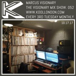 Marcus Visionary - The Visionary Mix Show 052 - Kool London - Tues Oct 17th 2017