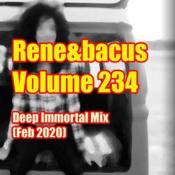 Rene&Bacus - Volume 234 Deep Immortal Mix (Feb 2020)