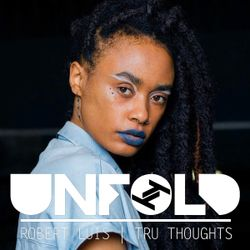 Tru Thoughts Presents Unfold 18.08.19 with Sio, Flowdan, Bonobo