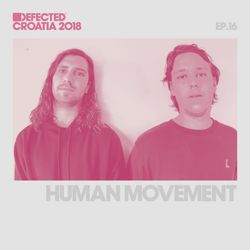Defected Croatia Sessions - Human Movement Ep.16