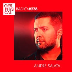 Get Physical Radio #276 mixed by Andre Salata