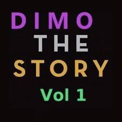 Dimo The Story Vol 1 -  The Year  Mixtapes  Best of Vol 1-