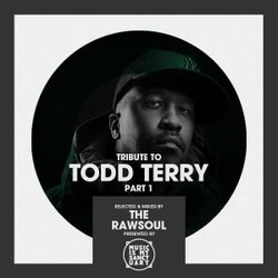 """The RAW HOUSE SUPREME Show - #209 """"Tribute To Todd Terry Pt. 1"""" (Hosted by The RawSoul)"""