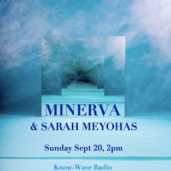 Live From NYABF: Minerva with guest Sarah Meyohas - September 20th, 2015