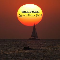 Tall Paul - Off The Record VOL 3
