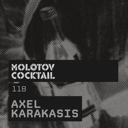 Molotov Cocktail 118 with Axel Karakasis