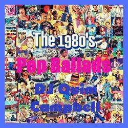 My teenage years in the 80's. Part 6. Pop Ballads