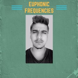 Euphonic Frequencies 001 By Orion Music.
