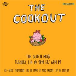 The Cookout 182: The Glitch Mob